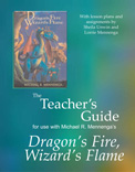 The Teacher's Guide to Dragon's Fire, Wizard's Flame by Lorrie Mennenga & Sheila Unwin