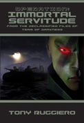 Operation: Immortal Servitude by Tony Ruggiero (Volume 1) Ebook