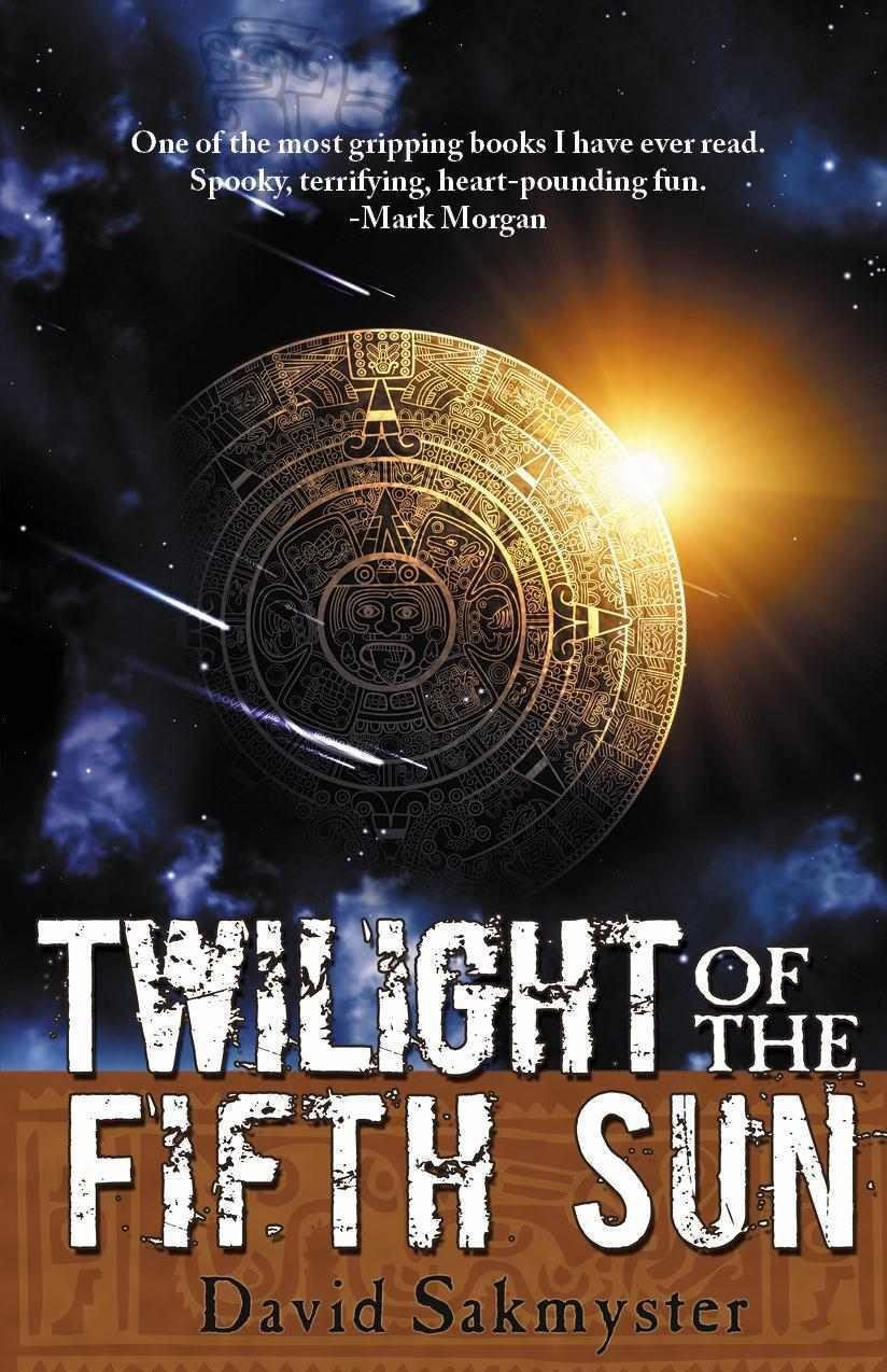 Twlight of the Fifth Sun by David Sakmyster