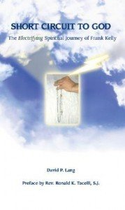 Short Circuit to God  -  The Electrifying Spiritual Journal