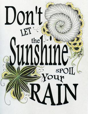 Don't let the Sunshine Spoil your Rain Template