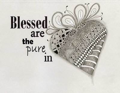 Blessed are the pure in....  (template)