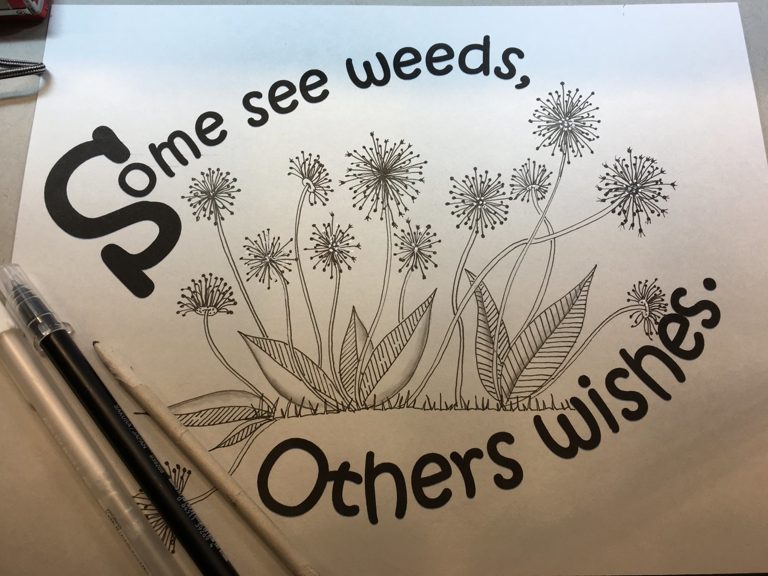 Some See weeds, others wishes