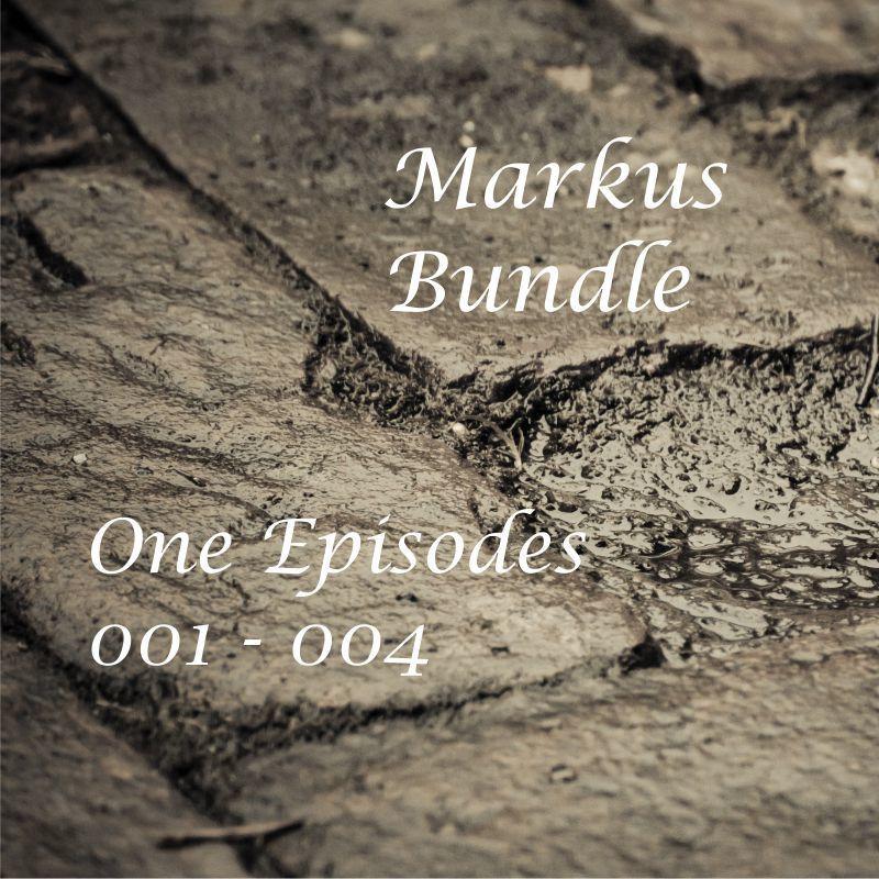 Markus Bundle 1: 4 for $4.00 Episodes 001 - 004, e-copy