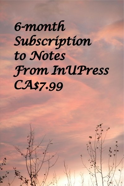 Notes from InUPress, 6 month subscription, e-delivered