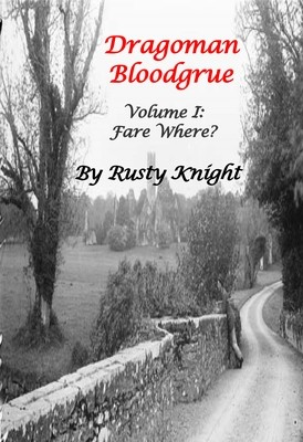Dragoman Bloodgrue, Volume I: Fare Where?, e-copy