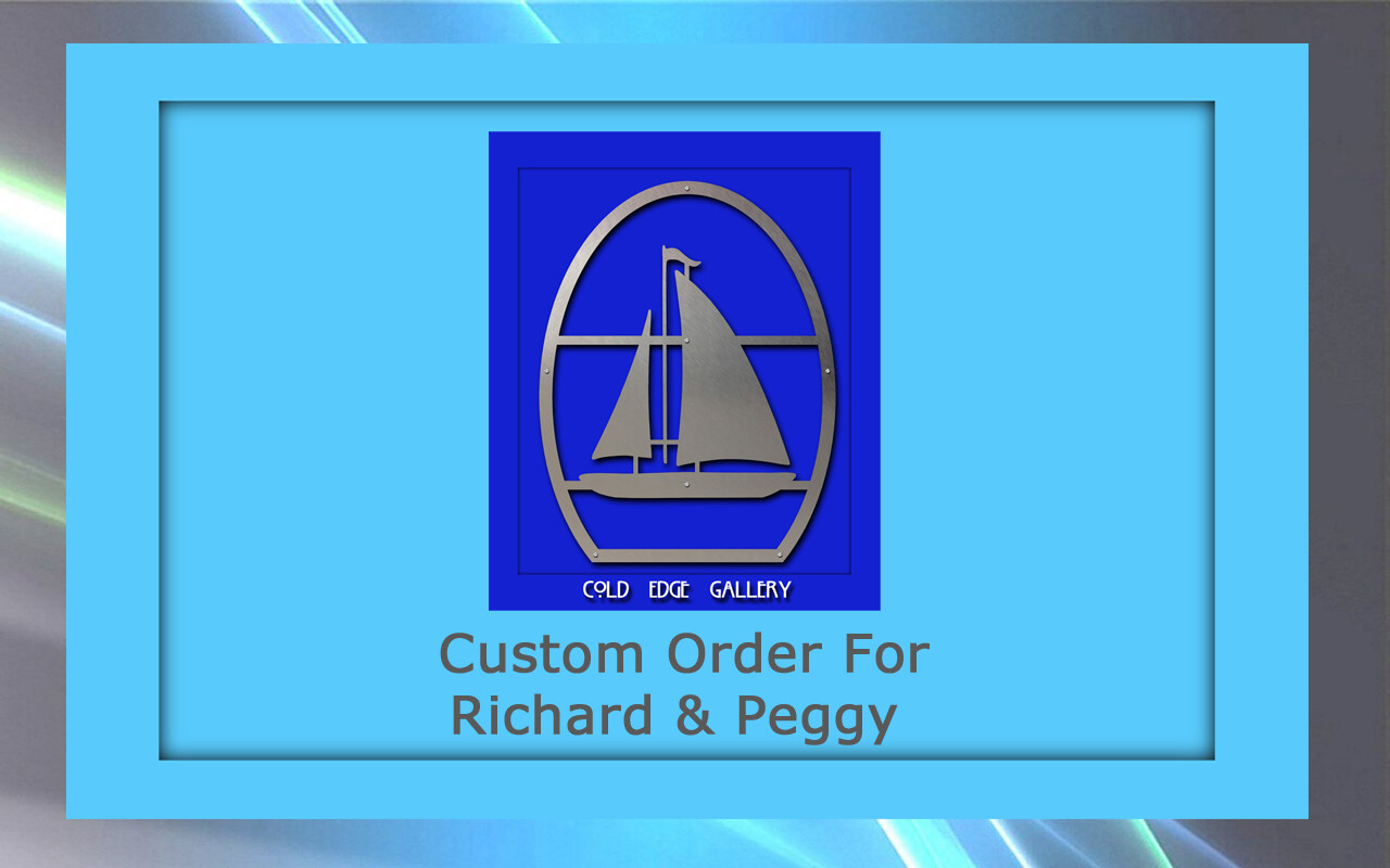 Custom order for Richard and Peggy L.