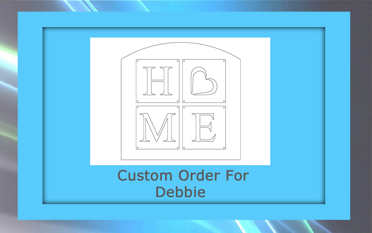 Custom order for Debbie G.