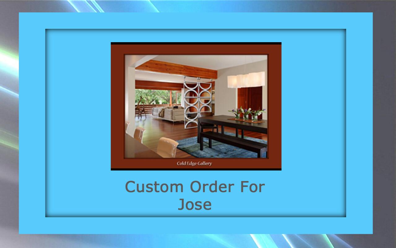 """Custom order for Jose L."""