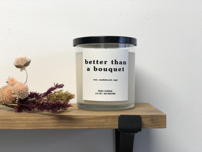 Better Than A Bouquet