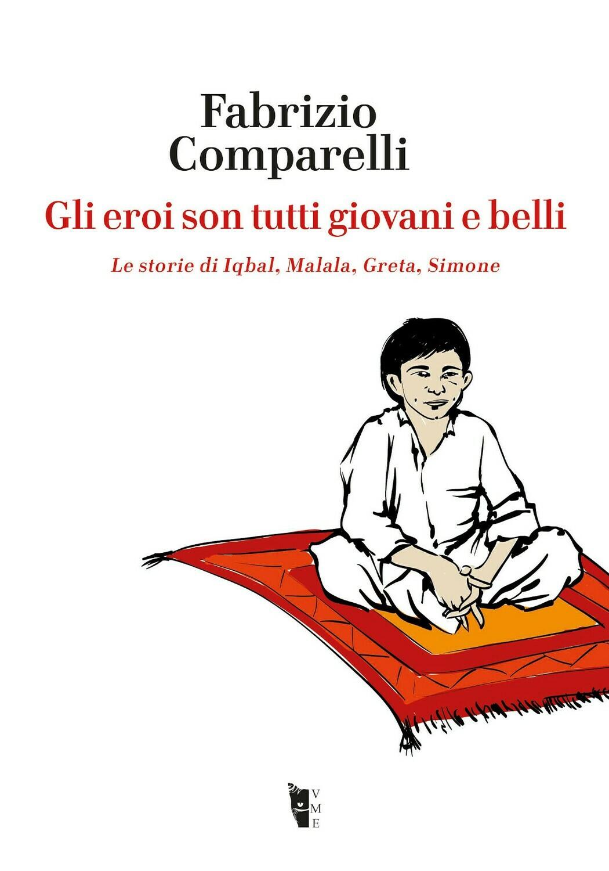 Fabrizio Comparelli - Gli eroi son tutti giovani e belli (PREORDINE)