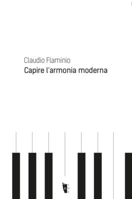Claudio Flaminio - Capire l'armonia moderna