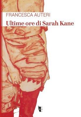 Francesca Auteri - Ultime ore di Sarah Kane
