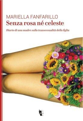 Mariella Fanfarillo - Senza rosa né celeste