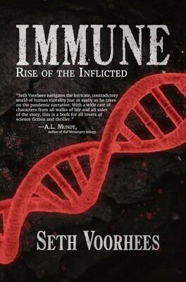 Immune: Rise of the Inflicted by Seth Voorhees