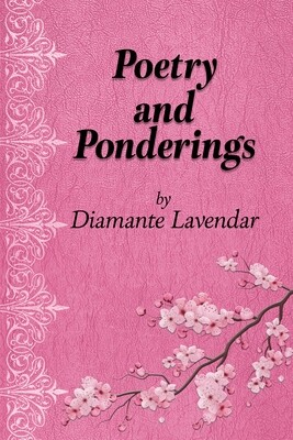 Poetry and Ponderings: A Journey of Abuse and Healing Through Poetry by Diamante Lavendar