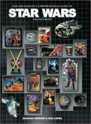 Gus & Duncan's Guide to Star Wars Collectibles Book