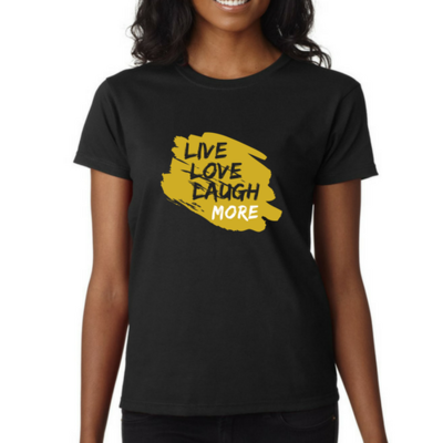 LIVE LOVE LAUGH MORE TEE