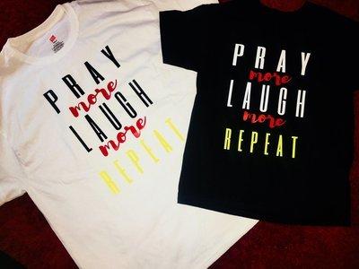 Pray More, Laugh More, Repeat