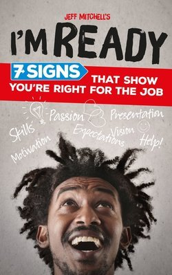 I'm Ready: 7 Signs That Show You're Right For The Job