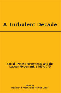 A Turbulent Decade (Edited by Beverley Symons and Rowan Cahill)