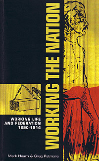 Working the Nation (By Mark Hearn and Greg Patmore)