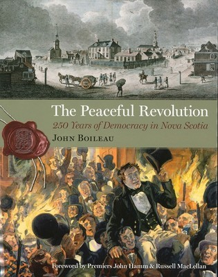 The Peaceful Revolution: 250 Years of Democracy in Nova Scotia