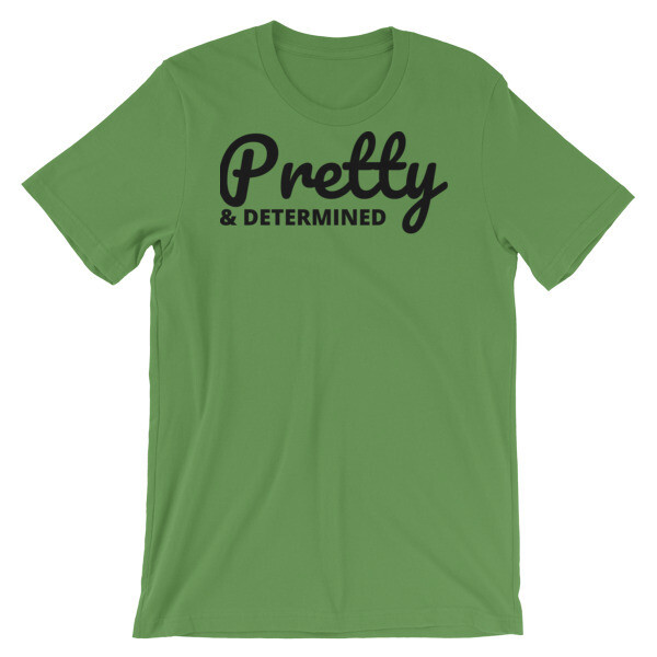 Pretty & Determined T-Shirt