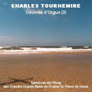 Oeuvres d' Orgue (3) Charles Tournemire (VLC 0701)