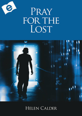 Pray For The Lost: Impact the Eternal Destiny of Those You Love