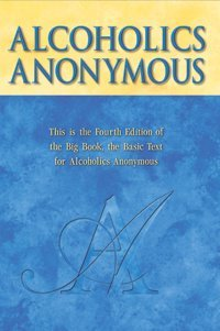 Alcoholics Anonymous 4th Edition (hard cover) or