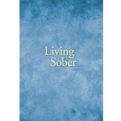 Living Sober (large print)