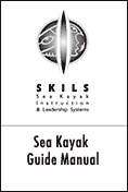 Sea Kayak Guide Manual by SKILS