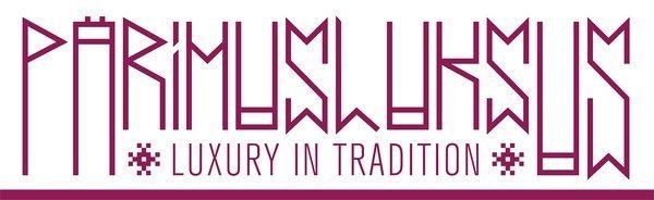 Pärimusluksus/Luxury in Tradition