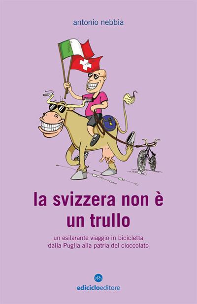 Antonio Nebbia - La Svizzera non è un trullo