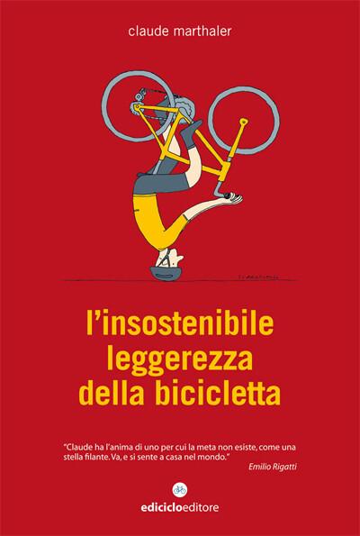 Claude Marthaler - L'insostenibile leggerezza della bicicletta
