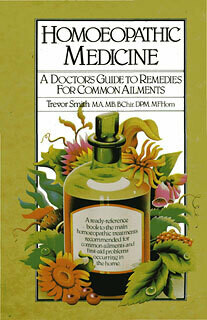 Homeopathic medicine a Doctors guide to remedies for common ailments*