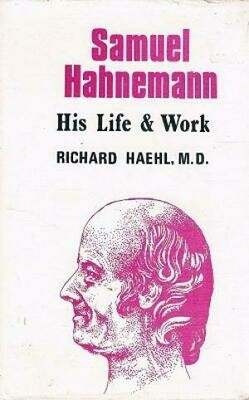 Samuel Hahnemann His Life & Work - 2 Volumes)*