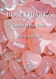 Rose Quartz: Garden of the Heart*