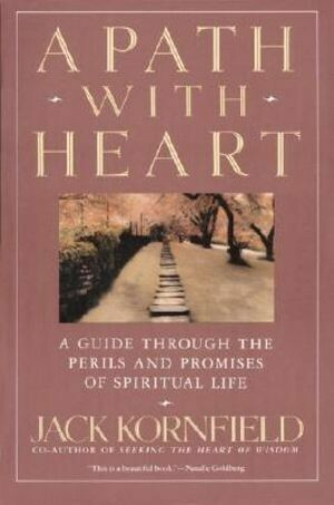 A Path with Heart - A Guide Through the Perils nd Promises of Spiritual Life *