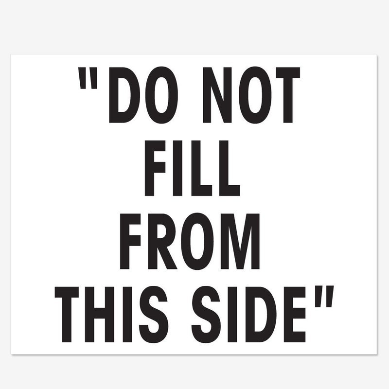 Do Not Fill From This Side