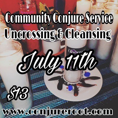 Cleansing, Uncrossing, Protection Conjure Service