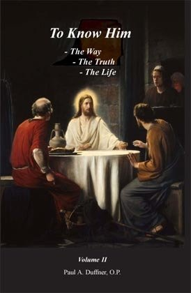 To Know Him: The Way, the Truth, and the Life, Vol. II