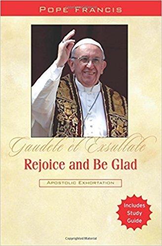 Rejoice & be Glad-Pope Francis