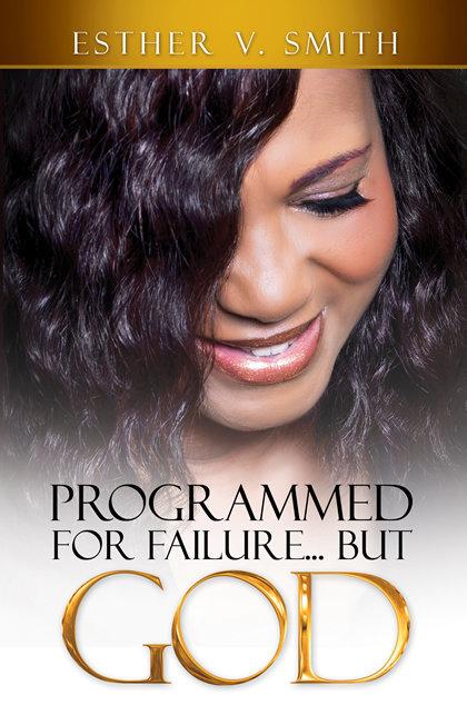 Programmed for Failure… But God