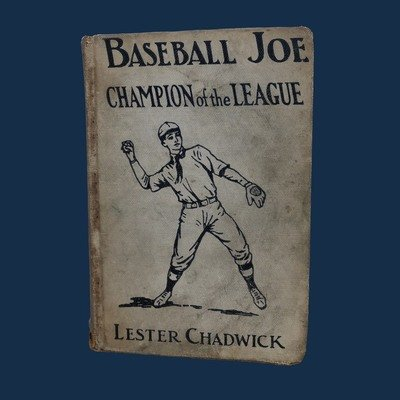 Baseball Joe, Champion of the League by Lester Chadwick 1925