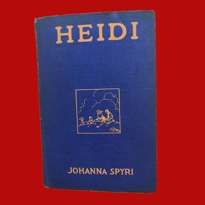 Heidi by Johanna Spyri 1945 (originally 1915)