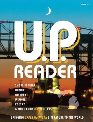 U.P. Reader -- Issue #1 [PB]