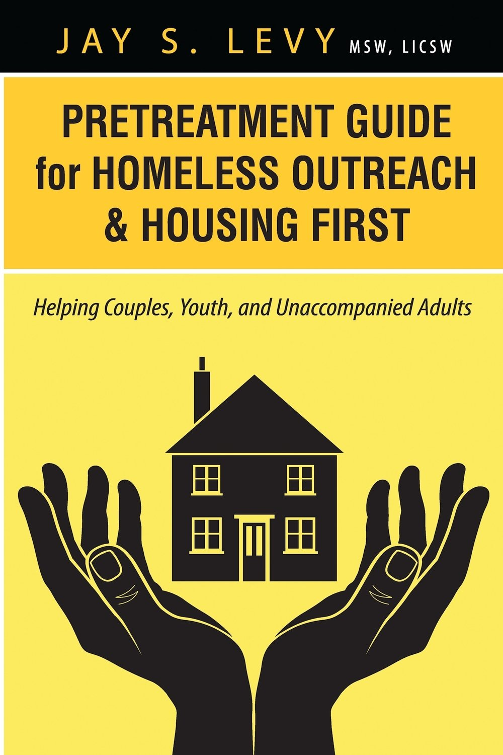 Pretreatment Guide for Homeless Outreach & Housing First:
