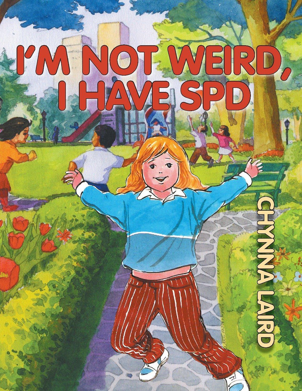I'm Not Weird, I Have SPD
